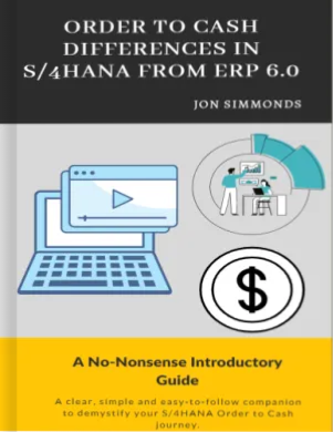 The No Nonsense Introductory Guide to Order to Cash Changes in S/4HANA From ECC6.0