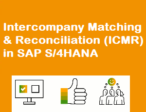 SAP S/4HANA Intercompany Matching And Reconciliation (ICMR)